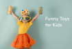 Funny Toys for Kids 1